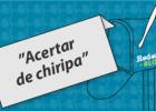 ACERTAR DE CHIRIPA
