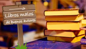 libros-malos-de-buenos-autores